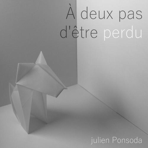 À deux pas d'être perdu, album de piano et musique électronique par Julien Ponsoda